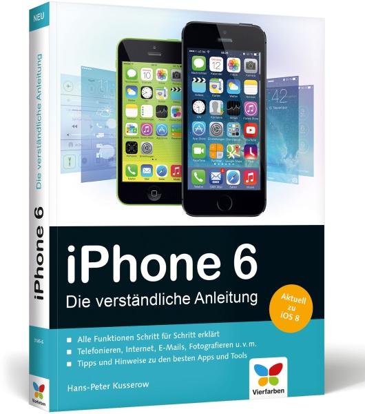 iPhone 6 - Die verständliche Anleitung