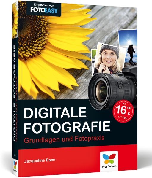 Digitale Fotografie - Grundlagen und Fotopraxis