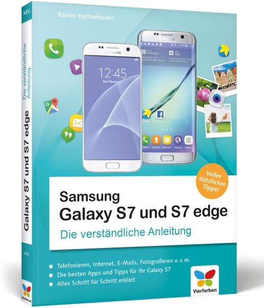 Samsung Galaxy S7 und Galaxy S7 Edge - Die verständliche Anleitung